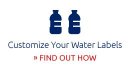Customize Your Water Labels - Find Out How