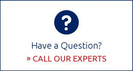 Have a Question? Call Our Experts